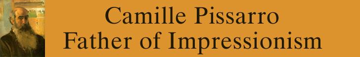 Camille Pissarro - Father of Impressionism