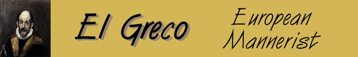 El Greco - European Mannerist